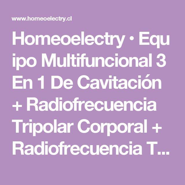 Homeoelectry•Equipo Multifuncional 3 En 1 De Cavitación + Radiofrecuencia Tripolar Corporal + Radiofrecuencia Tri | Campañas