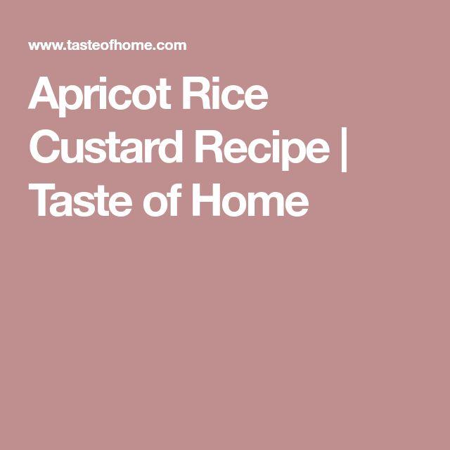 Apricot Rice Custard Recipe   Taste of Home