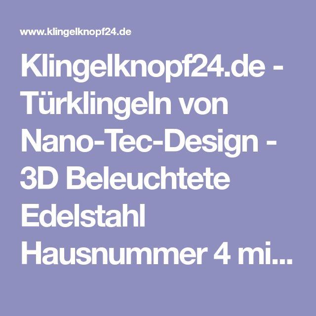 Klingelknopf24.de - Türklingeln von Nano-Tec-Design - 3D Beleuchtete Edelstahl Hausnummer 4 mit Led-Hintergrundbeleuchtung