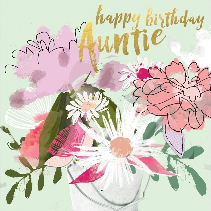"""A pretty floral birthday card for aunties, featuring a gorgeous bouquet in a bucket and gold accents. With caption: """"Happy Birthday Auntie"""""""