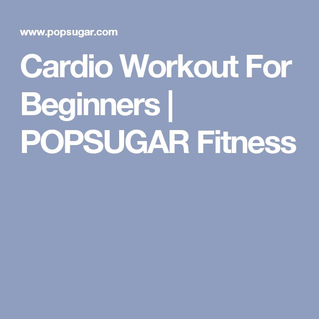 Cardio Workout For Beginners | POPSUGAR Fitness