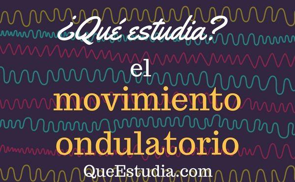 movimiento ondulatorio