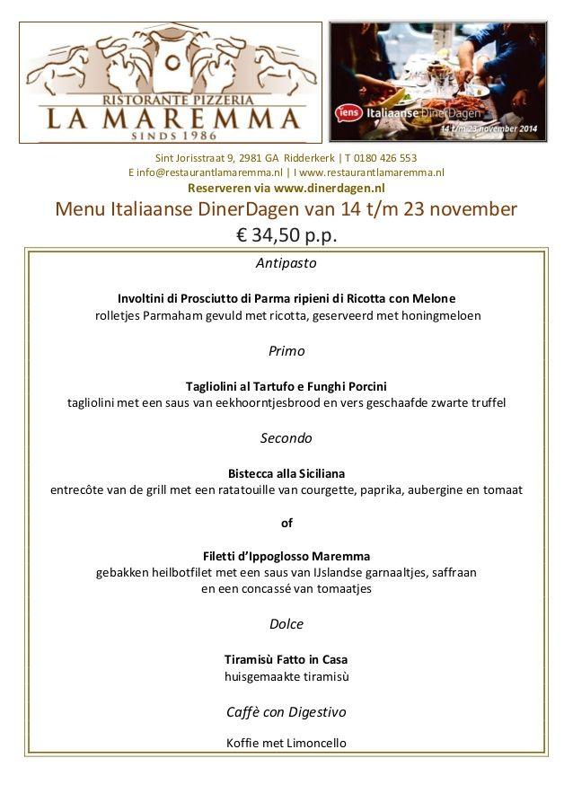 Van 14 t/m 23 november doen wij mee aan de Italiaanse Dinerdagen met een 4-gangendiner voor € 34,50. Reserveren via www.dinerdagen.nl
