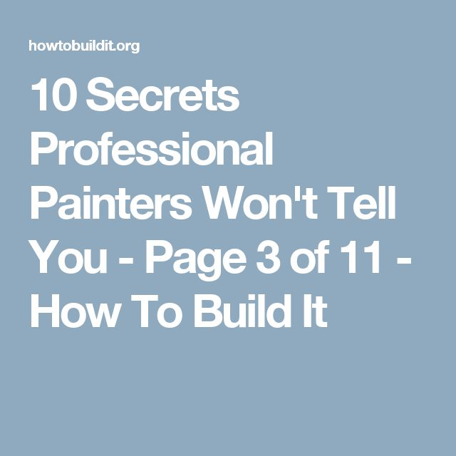 10 Secrets Professional Painters Won't Tell You - Page 3 of 11 - How To Build It