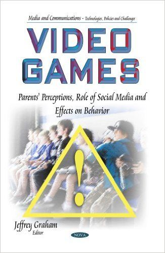 http://www.amazon.com/Video-Games-Perceptions-Communications-Technologies-Challenges/dp/1633210154