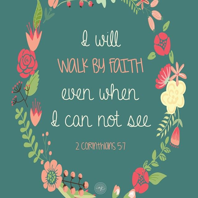 """bible verse printable """"I will walk by faith even when I can not see"""" 2 Corinthians 5:7"""