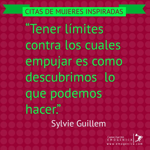 """""""Tener límites contra los cuales empujar es como descubrimos lo que podemos hacer."""" Sylvie Guillem http://bit.ly/citas-mujeres ¿Que limite vas a empujar hoy?"""