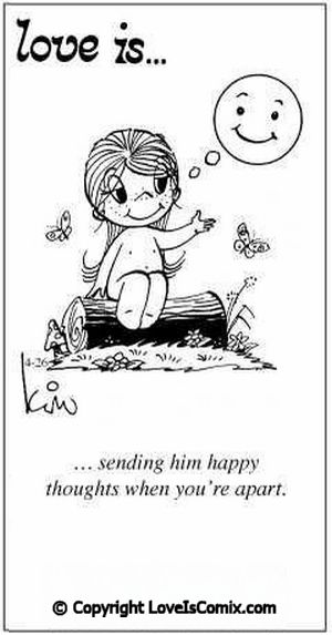 Love is... sending him happy thoughts when you're apart.