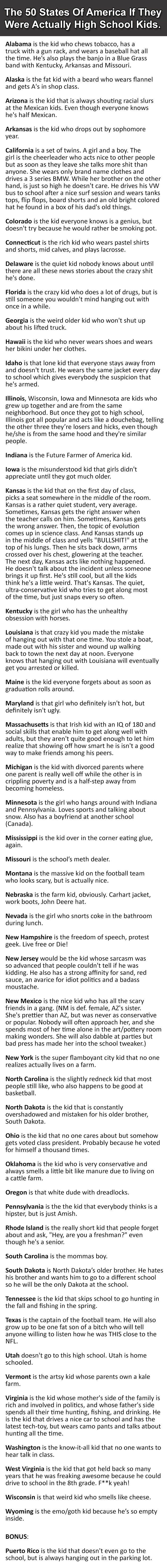 "The 50 States of America if they were actually high school kids.  ""Utah doesn't go to school.  Utah is home schooled"" xD"