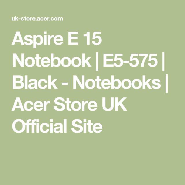 Aspire E 15 Notebook | E5-575 | Black - Notebooks | Acer Store UK Official Site
