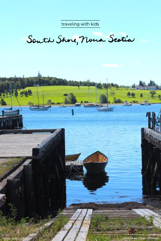 Traveling With Kids: South Shore, Nova Scotia (Canada). A perfect family destination.