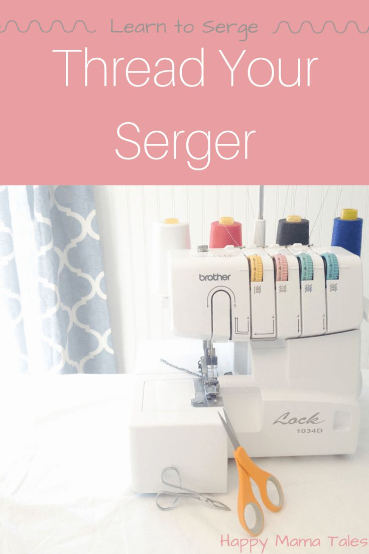 They say threading your serger is the hardest part. Well, no need to fear any more! This is an AWESOME tutorial for knowing how to Thread your Serger Overlock Machine