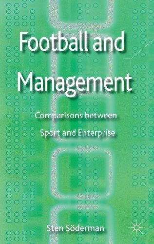 Football and Management: Comparisons between Sport and Enterprise by Sten Soderman. $83.12. Publisher: Palgrave Macmillan (November 14, 2012). 304 pages. Author: Sten Soderman