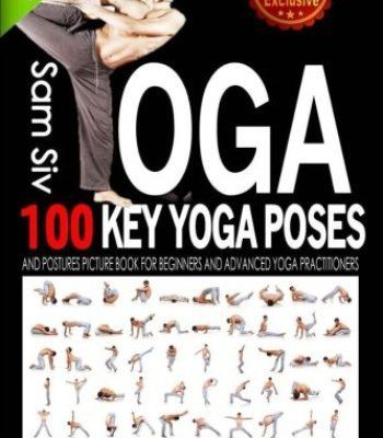 Yoga: 100 Key Yoga Poses And Postures Picture Book For