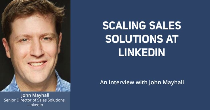 In this interview we talked with John Mayhall, the Senior Director of Sales Solutions at LinkedIn to learn more about the Sales Hacker Conference.