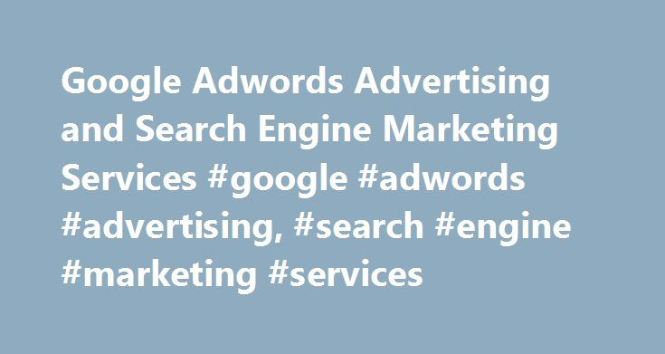 Google Adwords Advertising and Search Engine Marketing Services #google #adwords #advertising, #search #engine #marketing #services http://nashville.remmont.com/google-adwords-advertising-and-search-engine-marketing-services-google-adwords-advertising-search-engine-marketing-services/  # New! Google Fast Ads Fast Exposure On Google Get your ad displayed to 30,000 targeted users on the Google network from only $49 per month. The Google Display Network We will create a professionally written…