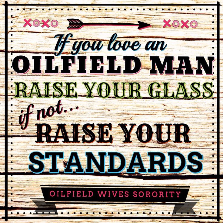 Raise your glass if you love an oilfield man! Oilfield Wife livin that Oilfield Life XOXO