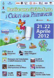 Bastia una città in festa presenta:  I Colori della Primavera 2012 -  21 e 22 Aprile l'appuntamento con tante sorprese
