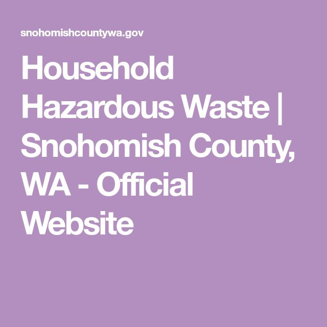 Household Hazardous Waste   Snohomish County, WA - Official Website