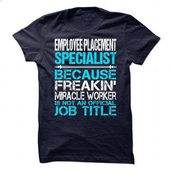 Awesome Tee For Employee Placement Specialist - #teas #geek t shirts. MORE INFO => https://www.sunfrog.com/No-Category/Awesome-Tee-For-Employee-Placement-Specialist-91043190-Guys.html?60505