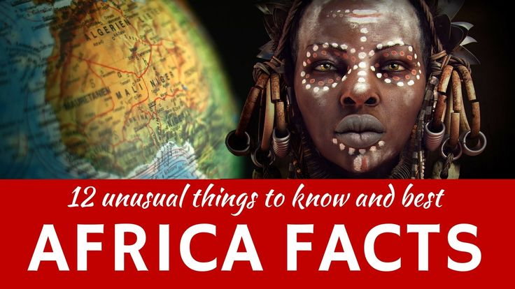 Africa: 12 Fun Facts about African Continent and Countries