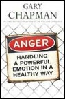 Dr. Gary Chapman : Anger, Handling A Powerful Emotion In A Healthy Way