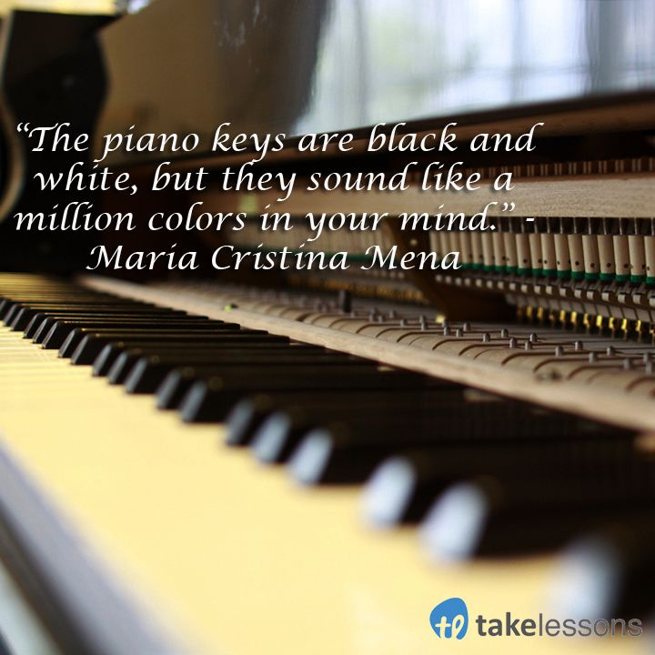 """The Piano Keys Are Black And White, But They Sound Like A Million Colors In Your Mind."" - Maria Cristina Mena * * * Go To The Website For Easy Ways To Learn/ Teach"