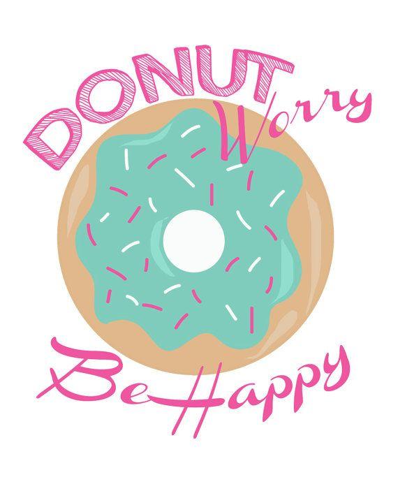 Donut Worry Be Happy Digital File by TaracottaSunrise on Etsy