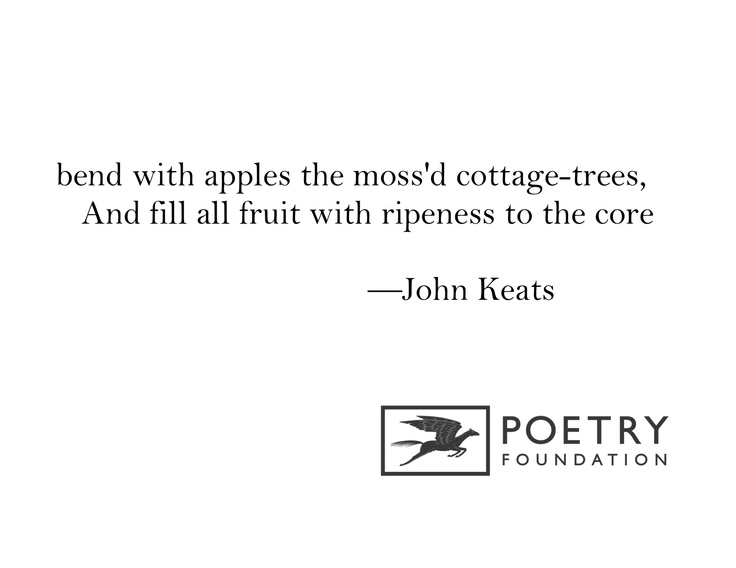 the process of autumn in the poem to autumn by john keats Romantic poet john keats wrote this sensuous, pastoral ode knowing he was closer to death than at any time in his young life to autumn is bursting with rich natural.