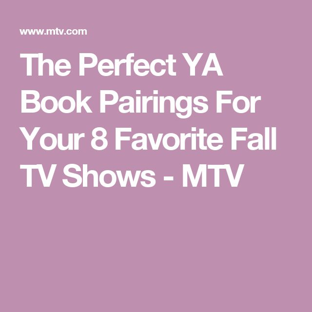 The Perfect YA Book Pairings For Your 8 Favorite Fall TV Shows - MTV