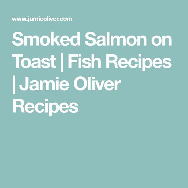 Smoked Salmon on Toast | Fish Recipes | Jamie Oliver Recipes