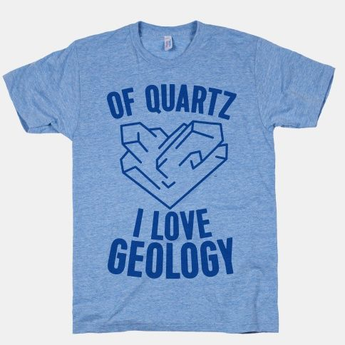 """Of Quartz I Love Geology,"" with a nifty heart-shaped quartz drawing!  Cute!"