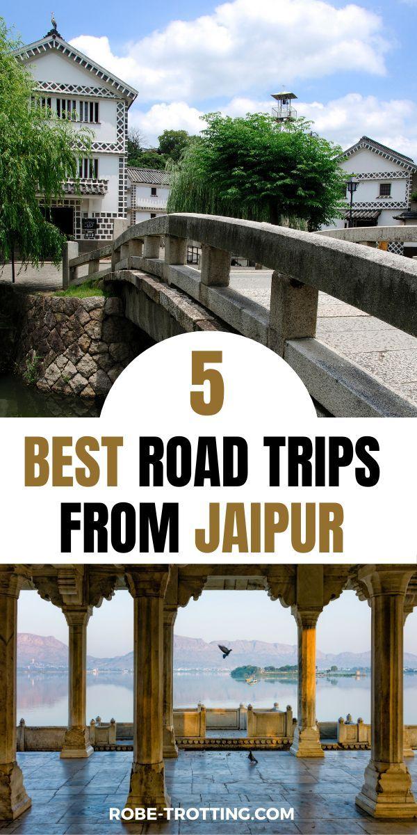 Best Weekend Getaways From Jaipur Best Weekend Getaways Travel Destinations Asia Road Trip Fun
