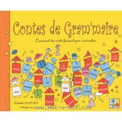 Contes de grammaire:  la grammaire presentee de facon ludique, avec suggestions de jeux