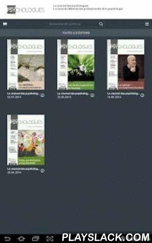 JournalDPsy  Android App - playslack.com , Sur JournalDPsy retrouvez tous les mois l'intégralité du Journal des psychologues, la revue de référence des professionnels de la psychologie.  Dans chaque numéro :• un dossier de 40 pages et des articles complémentaires écrits par des praticiens ou des chercheurs sur des thèmes variés et dans tous les champs de la psychologie et les domaines d'exercice des psychologues : la psychologie de l'enfant, le handicap, l'insertion, les addictions, la…