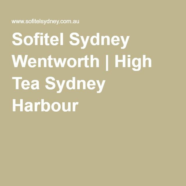 Sofitel Sydney Wentworth   High Tea Sydney Harbour