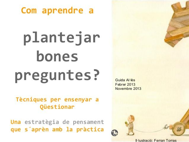 Com aprendre a fer bones preguntes? por @Margarida Wertz Allès Pons via slideshare
