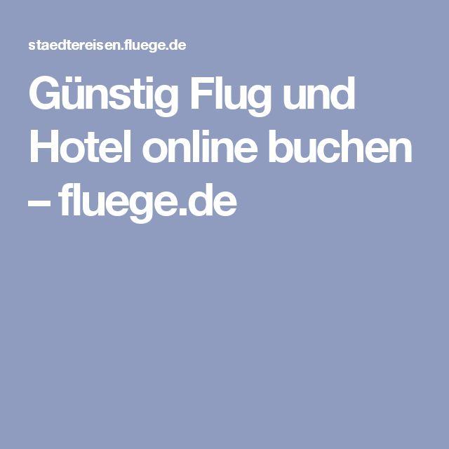 Günstig Flug und Hotel online buchen – fluege.de