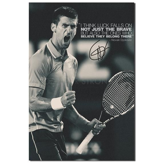 Novak Djokovic Inspirational Quote Pre Signed Poster Print 12x8 Inches 30cm X 20cm A4 Luck Falls Not Just On The Brave Novak Djokovic Sign Poster Inspirational Quotes