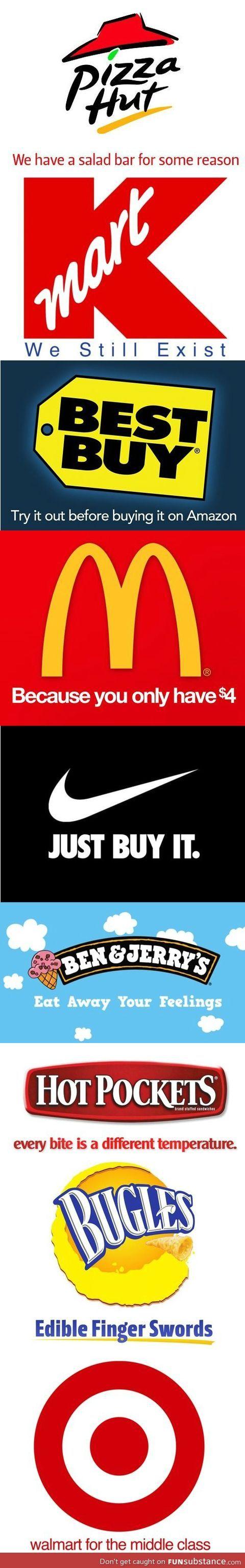 Honest slogans...ha ha pizza hut and ben & jerry's