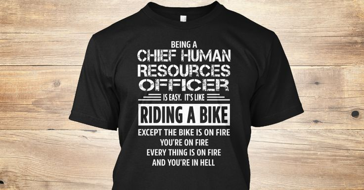 Being a(an) Chief Human Resources Officer is easy. It's like riding a bike. Except the bike is on fire and you're on fire and everything is on fire and you're in hell.  If You Proud Your Job, This Shirt Makes A Great Gift For You And Your Family.  Ugly Sweater  Chief Human Resources Officer, Xmas  Chief Human Resources Officer Shirts,  Chief Human Resources Officer Xmas T Shirts,  Chief Human Resources Officer Job Shirts,  Chief Human Resources Officer Tees,  Chief Human Resources Officer…