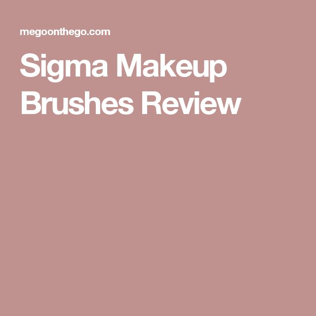Sigma Makeup Brushes Review