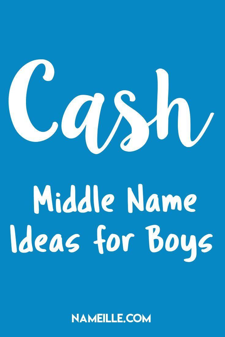 Cash I Middle Name Ideas for Boys I Nameille.com