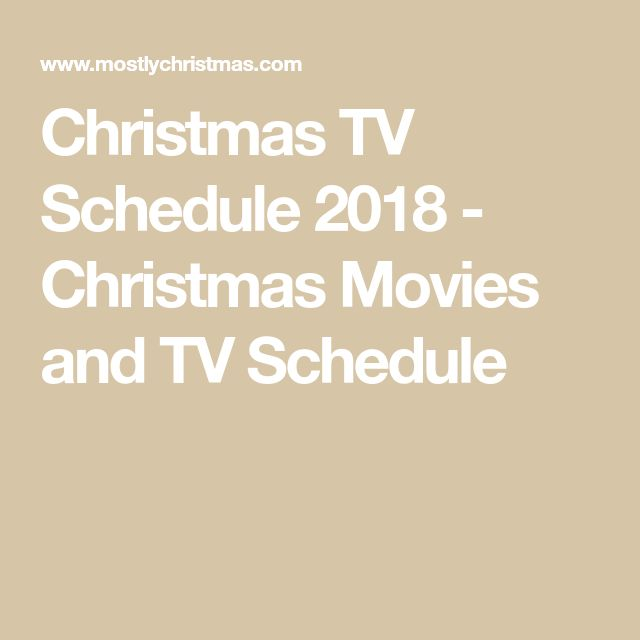 Christmas TV Schedule 2018 - Christmas Movies and TV Schedule