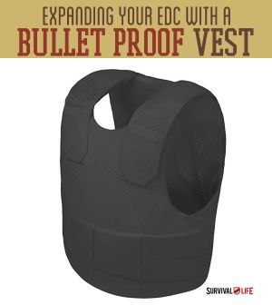 Expanding Your Everyday Carry with a Bullet Proof Vest | Bulletproof Your Everyday Carry #SurvivalLife www.survivallife.com