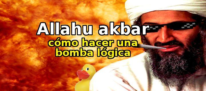 Allahu Akbar: Cómo Hacer Una Bomba Lógica  http://gorkamu.com/2016/10/como-hacer-una-bomba-logica/
