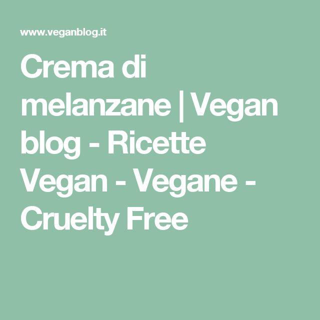 Crema di melanzane   Vegan blog - Ricette Vegan - Vegane - Cruelty Free