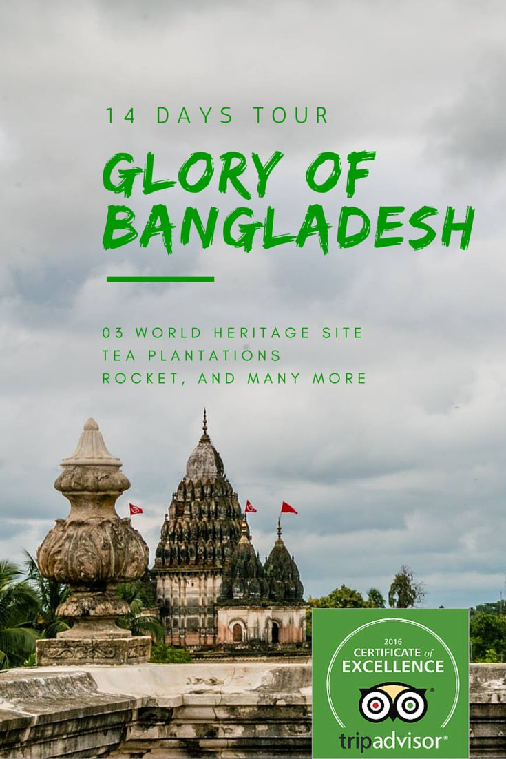 14 Days tour package to visit all the glorious sites in Bangladesh you can't miss.