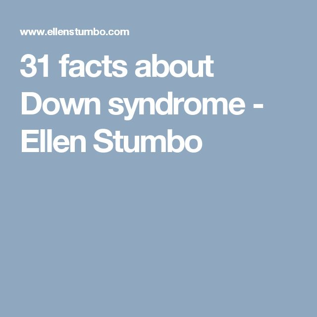 31 facts about Down syndrome - Ellen Stumbo