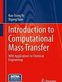 Introduction to Computational Mass Transfer: With Applications to Chemical Engineering 2014th Edition free download by Kuo-Tsung Yu Xigang Yuan ISBN: 9783642539107 with BooksBob. Fast and free eBooks download.  The post Introduction to Computational Mass Transfer: With Applications to Chemical Engineering 2014th Edition Free Download appeared first on Booksbob.com.